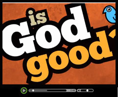 Is God Good Video